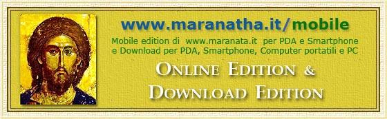 www.maranatha.it/mobile Mobile edition per PDA, Smartphone con software AvantGo